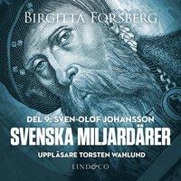 ladda ner Svenska miljardärer, Sven-Olof Johansson: Del 9 pdf