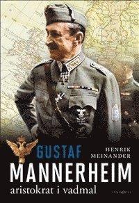 läsa Gustaf Mannerheim : aristokrat i vadmal pdf