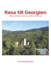 ladda ner online Resa till Georgien : några inblickar i historia, kultur och turism epub, pdf