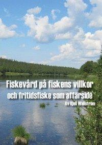 Fiskevård på fiskens villkor och fritidsfiske som affärsidé pdf epub