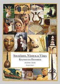 Solfjäder, näsduk & värja : rekvisitans historier på 1700-talet pdf epub