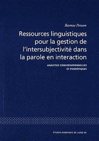 Ressources linguistiques pour la gestion de l'intersubjectivité dans la parole en interaction epub pdf