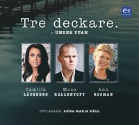 Tre deckare : under ytan (cd-bok)