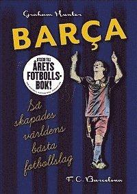 Barca : så skapades världens bästa fotbollslag pdf, epub ebook