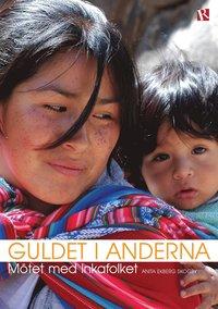 Guldet i Anderna : Mötet med Inkafolket epub pdf