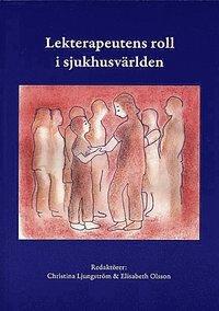 ladda ner online Lekterapeutens roll i sjukhusvärlden pdf ebook