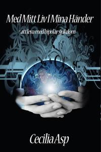 uppkopplad Med mitt liv i mina händer : att leva med bipolär sjukdom pdf ebook