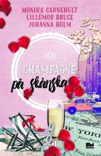Champagne på skånska (häftad)