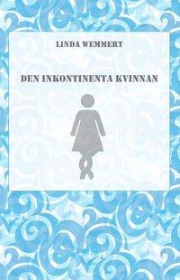 Den inkontinenta kvinnan pdf ebook