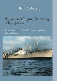 ladda ner Sjöpoeten Morgan, Västerberg och några till?: Sexton dikter och tolv andra texter om sjömän, hav, och båtar? pdf, epub