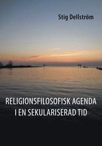 Religionsfilosofisk agenda i en sekulariserad tid pdf