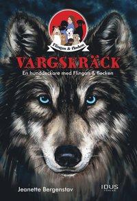Vargskräck : en hunddeckare med Flingan & flocken (inbunden)
