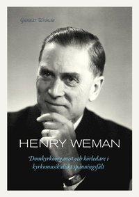 uppkopplad Henry Weman : domkyrkoorganist och körledare i kyrkomusikaliskt spänningsfält pdf, epub ebook