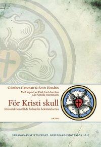 uppkopplad För Kristi skull : introduktion till de lutherska bekännelserna epub pdf