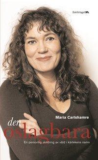 Omslagsbild: ISBN 9789175884967, Den oslagbara : en personlig skildring av våld i kärlekens namn