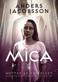 Bokomslag: Mica - dotter av Solfolket