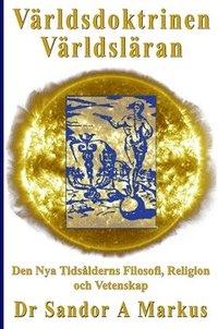 ladda ner online Världsdoktrinen - Världsläran : den nya tidsålderns filosofi, religion och vetenskap pdf