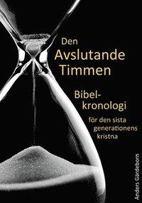 ladda ner online Den avslutande timmen : bibelkronologi för den sista generationens kristna pdf, epub