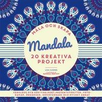 Måla och skapa. Mandala : 20 kreativa projekt pdf