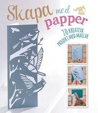 ladda ner online Skapa med papper : 20 kreativa projekt med mallar epub pdf