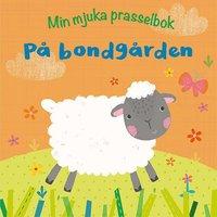 uppkopplad Min mjuka prasselbok : på bondgården epub pdf