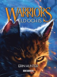 Warriors. Eld och is (kartonnage)