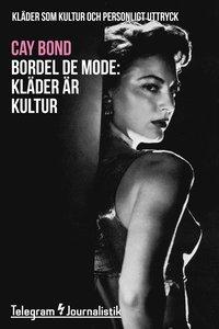 läsa Bordel de mode - Kläder som kultur och personligt uttryck: Kläder är kultur pdf epub