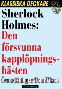 uppkopplad Sherlock Holmes: Den försvunna kapplöpningshästen pdf ebook