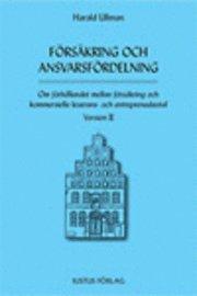läsa Försäkring och ansvarsfördelning : om förhållandet mellan försäkring och kommersiella leverans- och entreprenadavtal : version II pdf