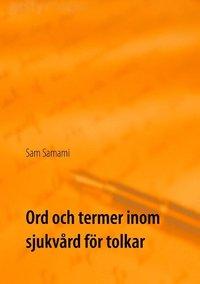 ladda ner online Ord och termer inom sjukvård för tolkar : svenska till persiska och persiska till svenska pdf ebook
