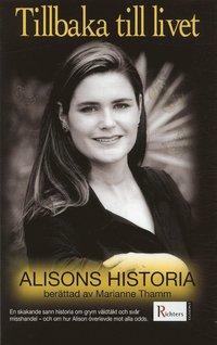 Omslagsbild: ISBN 9789177159322, Tillbaka till livet : Alisons historia