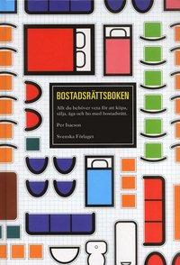 Bostadsrättsboken : Allt du behöver veta för att köpa, sälja, äga och bo med bostadsrätt pdf epub