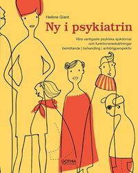 Ny i psykiatrin : våra vanligaste psykiska sjukdomar och funktionsnedsättningar - bemötande, behandling, anhörigperspektiv epub, pdf
