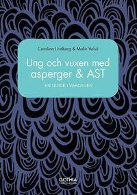 Ung och vuxen med asperger och AST : en guide i vardagen pdf