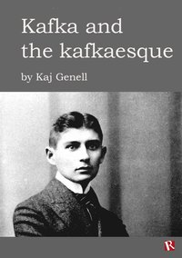 Kafka and the kafkaesque (e-bok)