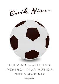 Tolv SM-guld har Peking ~ Hur många guld har ni? pdf, epub