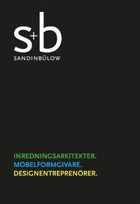 S+B Sandin Bülow. Inredningsarkitekter ; Möbelformgivare ; Designentreprenörer pdf, epub