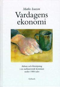 läsa Vardagens ekonomi : arbete och försörjning i en mellansvensk kommun under 1 pdf ebook