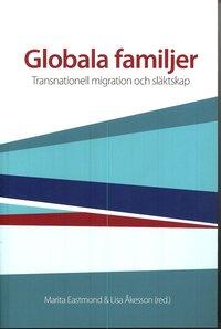 ladda ner online Globala familjer : transnationell migration och släktskap pdf ebook