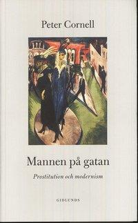 Mannen på gatan : prostitution och modernism epub, pdf