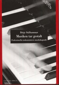 Musiken tar gestalt : professionella tonkonstnärers musikskapande pdf