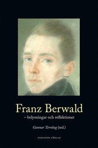 Franz Berwald : belysningar och reflektioner epub pdf