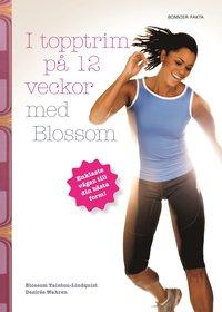 Omslagsbild: ISBN 9789185015825, I topptrim på 12 veckor med Blossom