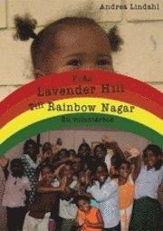 ladda ner online Från Lavender Hill till Rainbow Nagar : en volontärbok pdf