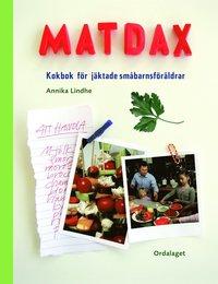 Matdax : kokbok för jäktade småbarnsföräldrar pdf