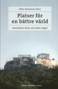 ladda ner Platser för en bättre värld : Auschwitz, Ruhr och röda stugor pdf