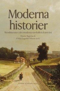 läsa Moderna historier : skönlitteratur i det moderna samhällets framväxt epub pdf