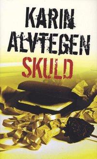 Skuld av Karin Alvtegen