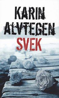 Svek av Karin Alvtegen