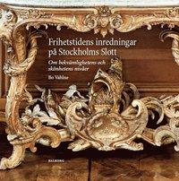 uppkopplad Frihetstidens inredningar på Stockholms Slott : om bekvämlighetens och skönhetens nivåer pdf, epub